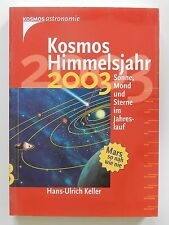 Kosmos Himmelsjahr 2003 Sonne Mond Sterne im Jahreslauf Keller Hans Ulrich