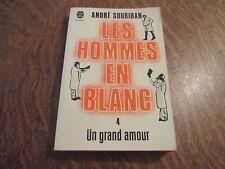 le livre de poche les hommes en blanc tome 4 un grand amour - andre soubiran