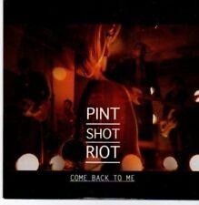 (BA255) Pint Shot Riot, Come Back To Me - 2009 DJ CD