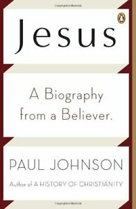 Jesus: A Biography from a Believer by Johnson, Paul Paperback Book The Fast Free