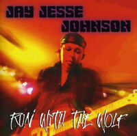 Jay Jesse Johnson : Run With the Wolf CD (2012) ***NEW*** FREE Shipping, Save £s