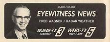 1972 WJMN & WFRV TV NEWS AD~FRED WAGNER RADAR WEATHER in GREEN BAY,WISCONSIN