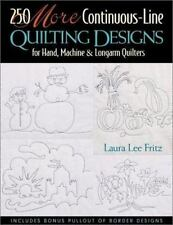 250 More Continuous-Line Quilting Designs for Hand, Machines and Longarm...