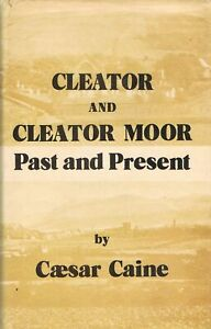 Cleator and Cleator Moor: Past and Present CAINE, Caesar