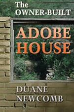 The Owner-Built Adobe House by Duane G. Newcomb (2001, Paperback, Reprint)