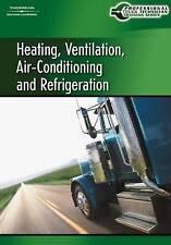 Professional Truck Technician Training Series: Heating, Ventilation, Air-Conditi