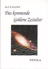 Summer, Dr. F. W. – Das kommende Goldene Zeitalter – Rarität, noch in Folie!