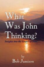 What Was John Thinking?: Insights into the Gospel of John-ExLibrary