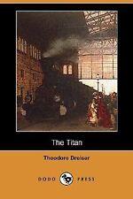 The Titan (Dodo Press) (Paperback or Softback)