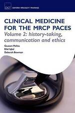 Clinical Medicine for the MRCP PACES: Volume 2: History-Taking, Communication...