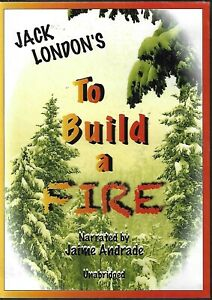 To Build a Fire by Jack London (2012, CD, Unabridged)