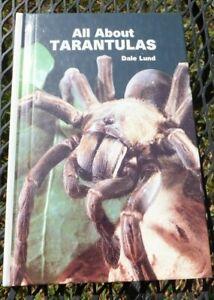 TARANTULA VINTAGE BOOK  ALL ABOUT TARANTULAS . Dale Lund .