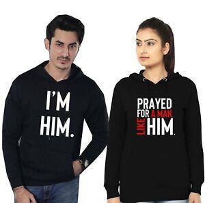 Couple Matching Hoodie Hood Hoody Prayed for a Man Like Him I'm Him Married Top