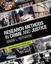 Criminology and Justice Studies: Research Methods in Crime and Justice by Brian