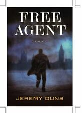 Free Agent : A Novel by Jeremy Duns (2009, Hardcover)