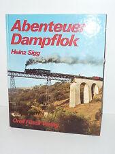 Orell Füssli Verlag, Heinz Sigg       - Abenteuer Dampflok -        X(EK-97)X