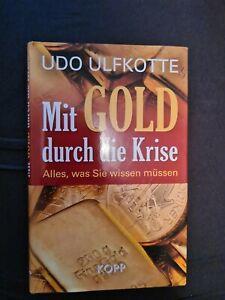 *Mit Gold durch die Krise* Buch von Udo Ulfkotte, wie neu