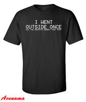 I Went Outside Once but the Graphics T-shirt Funny Gaming Gamer Gift S-2XL