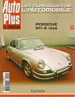 LES CLASSIQUES DE L'AUTOMOBILE 15 PORSCHE 911 S 2.0 1968 356 1300 1600 914 1969
