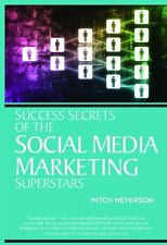 Success Secrets of the Social Media Marketing Superstars by Mitch Meyerson