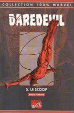 DAREDEVIL 100% Marvel N° 5 Panini Comics LE SCOOP BENDIS MALEEV TRES BON ETAT