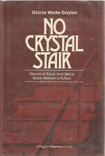 No Crystal Stair-Visions of Race & Sex in Black Women's Fiction-BUY 4-FREE SHIP