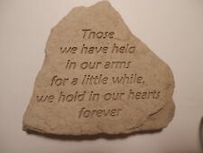"Garden Stone - ""Those We Have Held In Our Arms..."""