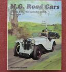 MG ROAD CARS VOLUME TWO SIX CYLINDER OHC 1931 -1936 F K L N  TYPE MAGNA M GREEN