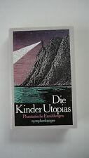 Die Kinder Utopias - Phantastische Erzählungen - M.Kunath / F.Dietz