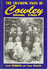 Changing Faces of Cowley: Bk. 2. Local History - Nostalgia. Oxfordshire
