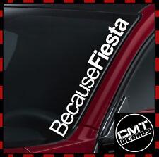 Because Fiesta Car/Van Windscreen Decal Sticker Ford - 17 Colours 550mm
