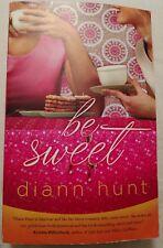 Diann Hunt Be Sweet