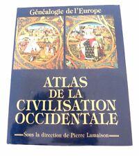 ATLAS DE LA CIVILISATION OCCIDENTALE - P. LAMAISON - Ed. France Loisirs - 1995