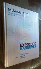 LIVRE DE L'EXPO HANNOVER 2000 EXPOSITION UNIVERSELLE ALLEMAGNE CATALOGUE + CD