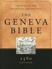 The Geneva Bible: 1560 Edition, hardcover The Bible of the Protestant