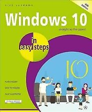 In Easy Steps: Windows 10 in Easy Steps : Covers the Redstone 4 Update by Nic...
