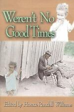 Weren't No Good Times: Personal Accounts of Slavery in Alabama (Real-ExLibrary