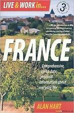 Live & Work in France: Comprehensive, Up-to-date, practical information about