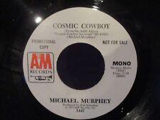 PROMO  Michael Murphy  Cosmic Cowboy   45 MONO/STEREO
