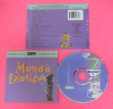 CD Compilation Mondo Exotica MARTIN DENNY LES BAXTER YMA SUMAC no lp mc vhs(C49)