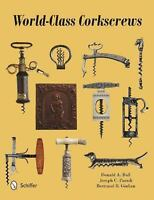 World-Class Corkscrews by Donald Bull, Joseph Paradi and Bertrand Giulian...