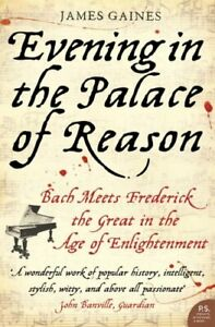 Evening in the Palace of Reason: Bach Meets Frederick the Great .9780007153930