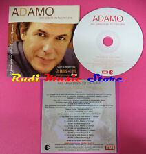 CD singolo ADAMO mis manos in tu cintura 08062005 PROMO no mc lp(S20)
