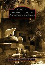 Images of America Ser.: Brookfield Zoo and the Chicago Zoological Society by...