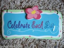 Celebrate Each Day-ceramic sign-Ganz-FREE Shipping