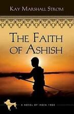 The Faith of Ashish - Blessings in India #1, Kay Marshall Strom, Good Condition,