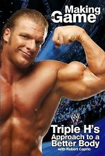Triple H Making the Game : Triple H's Approach to a Better Body WWE Wrestling