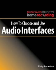 How to Choose and Use Audio Interfaces Musician's Guide to Recording 000269495
