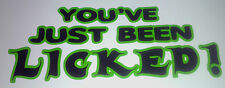 """Lizard Lick Towing """"You've Been Licked !"""" Decal Vinyl Sticker Choose your Colour"""