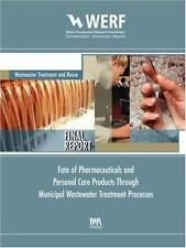 Fate of Pharmaceuticals and Personal Care Products Through Wastewater...